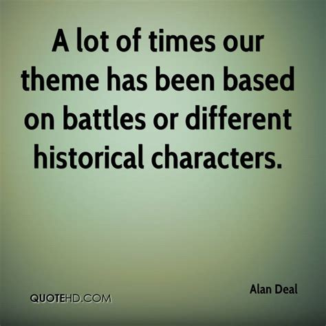 Theme Based Quotes | alan deal quotes quotehd