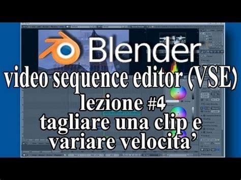 tutorial blender ita blender vse tutorial ita montaggio video lezione 4 taglio