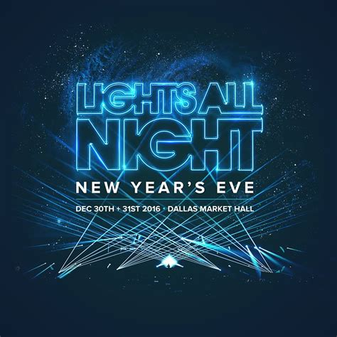 lights all night 2016 lineup the full lights all night lineup is here and it s stellar