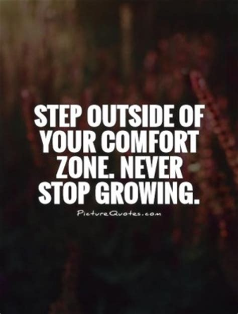 outside comfort zone quotes quotesgram outside comfort zone quotes quotesgram