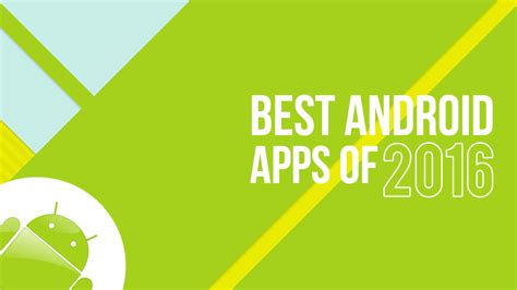 best android apps 2016 lapse it best android apps of 2016