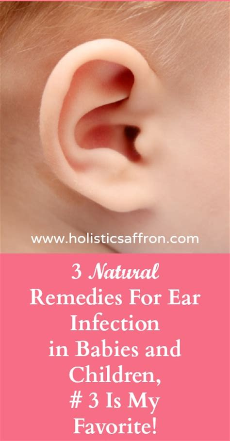 remedy for ear infection 3 remedies for ear infection in babies and children 3 is my favorite