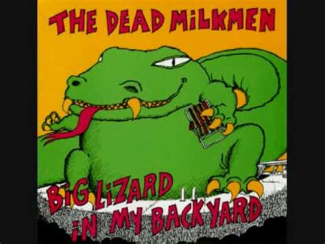 the dead milkmen big lizard in my backyard dead milkmen big lizard youtube