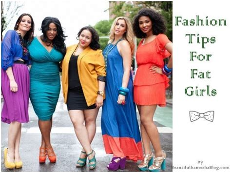 style tips for women slightly overweight fashion tips for fat girls