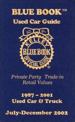 blue book used car guide private party trade in retail values 1988 2002 used car and truck kelley blue book used car guide by kelley blue book reviews description more isbn