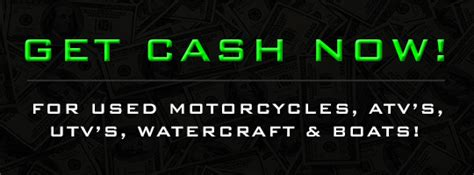 we buy boats any condition we buy used motorcycles boats watercraft scooters atvs