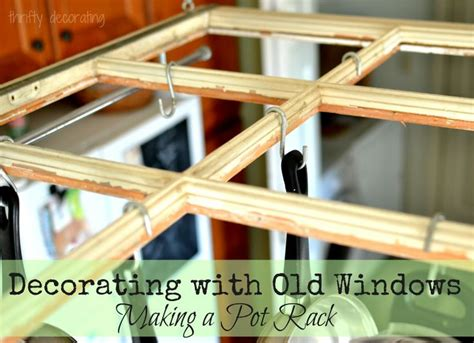 thrifty decorating turn an old window into a pot rack 17 best images about old window projects on pinterest
