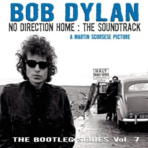 7 Best Soundtracks by Bob The Bootleg Series Vol 7 No Direction Home