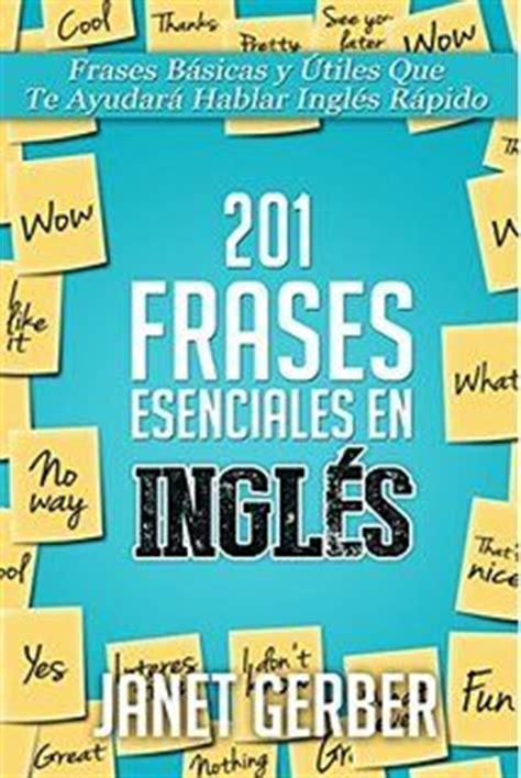 oraciones con utiles apexwallpapers com 201 frases esenciales en ingl 233 s frases b 225 sicas y 218 tiles