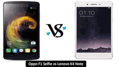 Lenovo Oppo F1 Lenovo K4 Note Vs Oppo F1 Comparison Gse Mobiles