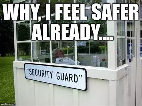 Security Guard Meme - this security guard should probably retire imgflip