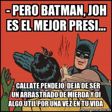 Memes De Batman Y Robin En Espaã Ol - meme batman slaps robin pero batman joh es el mejor
