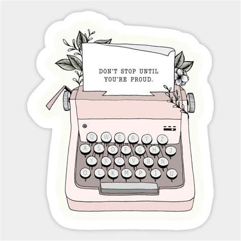 dont stop typewriter sticker teepublic