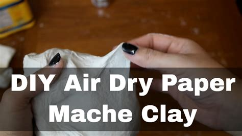 How To Make Paper Clay - diy how to make air paper mache clay