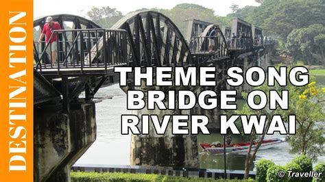Theme Music From The Bridge | theme song from the bridge on the river kwai movie