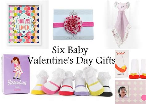 valentines gift for from baby six valentine s day gifts for baby