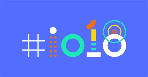 googe io i o 2018 android p artificial intelligence and more