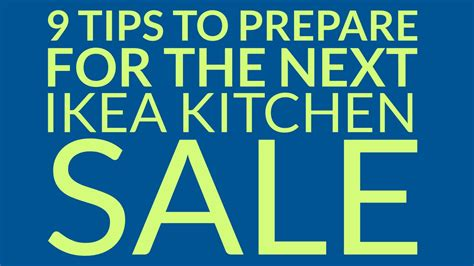 when does ikea have sales ikea kitchen sale 9 tips to prepare for the next ikea