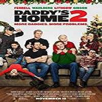watch film online free now daddys home 2 by will ferrell and mark wahlberg watch online daddy s home 2 2017 full movie or download hdrip loadingfun