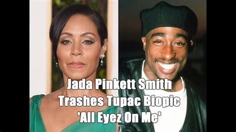 Pinkett Smith Lies To Us pinkett smith trashes tupac biopic all eyez on me