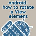 how to rotate a on android android how to rotate a view element 41 post