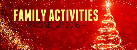 family christmas events racine wi december 2016