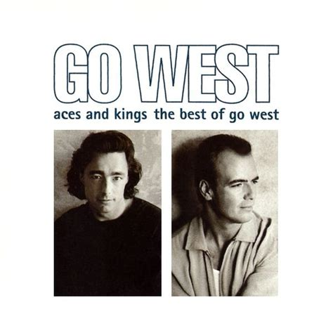 Go West aces and the best of go west go west last fm