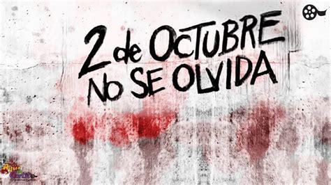 imagenes 2 de octubre no se olvida el 2 de octubre no se olvida youtube