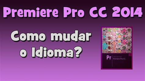 tutorial do lumion em portugues tutorial adobe premire como mudar o idioma hd youtube