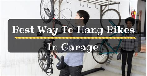 Ways To Store Bikes In Garage by Best Way To Hang Bikes In Garage For Better Organization