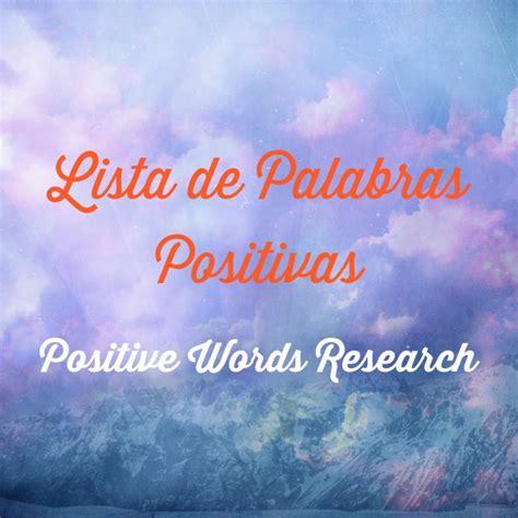 palabras palabras de emociones positivas palabras para poder palabras archives positive words research
