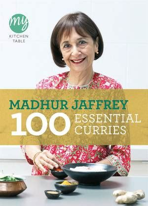 My Kitchen Table 100 Vegetarian Feasts by Curry Easy Vegetarian By Madhur Jaffrey Easy Vege Curry