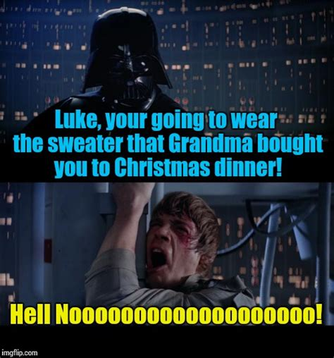 Star Wars Christmas Meme - star wars hell no imgflip