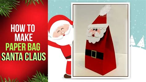 How To Make A 3d Santa Out Of Paper - how to make a paper bag santa claus for