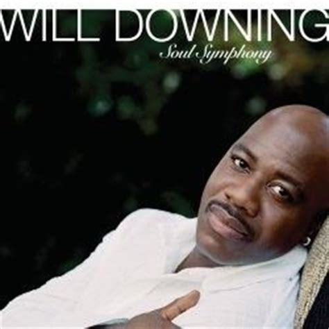 Cd Will Downing Journey soul symphony will downing songs reviews credits allmusic