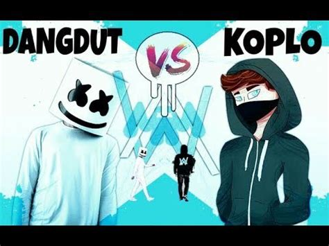 alan walker versi koplo marshmallow vs alan walker versi dangdut koplo youtube