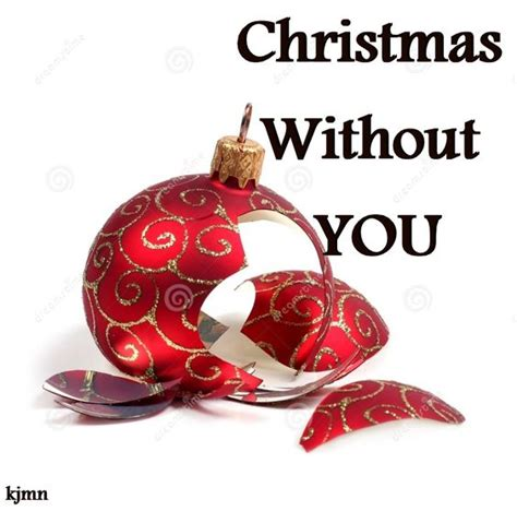 images of christmas without you without you christmas and miss you on pinterest