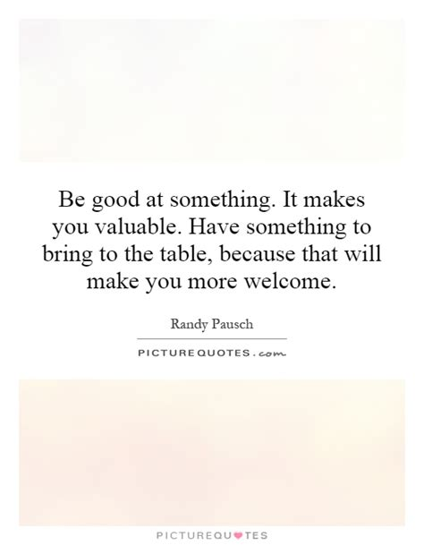 What Does It To Table Something by Be At Something It Makes You Valuable