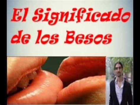 los besos en el 8490664188 el significado de los besos youtube