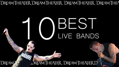 best live bands 10 best live bands
