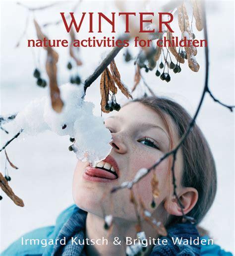 walden children s books irmgard kutsch winter nature activities for children