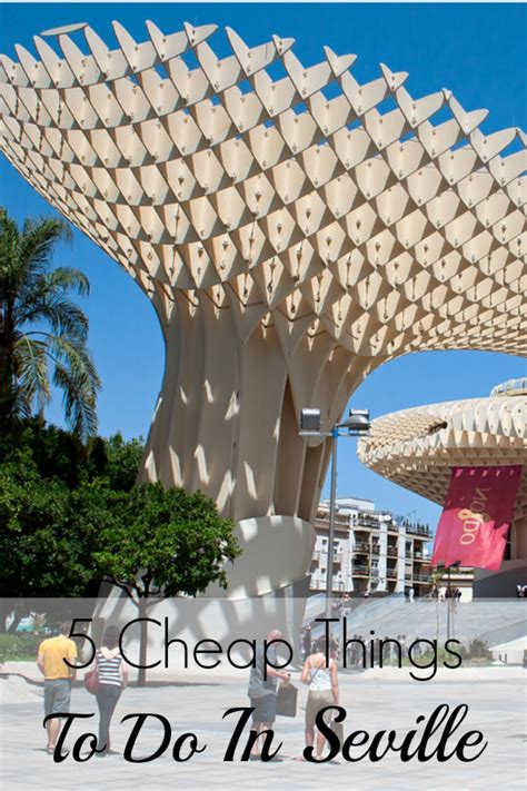 5 Things And Cheap by Five Cheap Things To Do In Seville Devour Seville