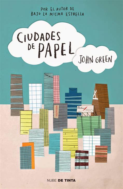 ciudades de papel mani 225 tica por la lectura rese 241 a quot ciudades de papel quot jonh green