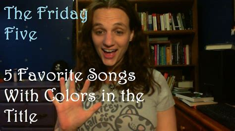 songs with colors in the title the friday five 5 favorite songs with colors in the