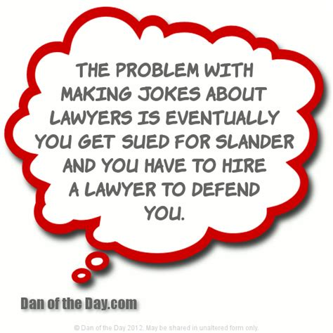 Joke The Lawyer by The Problem With Jokes About Lawyers Is Eventually
