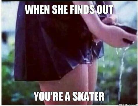 Skate Memes - 40 funny skateboard memes kingpin magazine