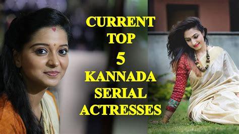 most famous kannada actress current top 5 kannada serial actresses most famous