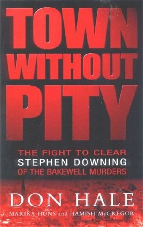 Novel Most Dangerous Killers Without Pity stephen downing photos murderpedia the encyclopedia of murderers
