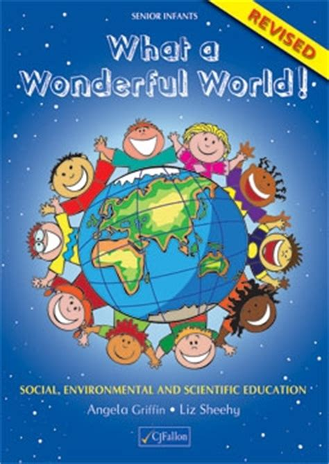 the wonderful world book 037032711x what a wonderful world senior infants revised cj fallon
