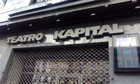 kapital entrada teatro kapital atocha madrid tengoplan es